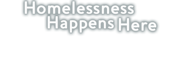 homelessness-happens-here